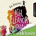 Ich, Eleanor Oliphant Hörbuch von Gail Honeyman Gesprochen von: Laura Maire