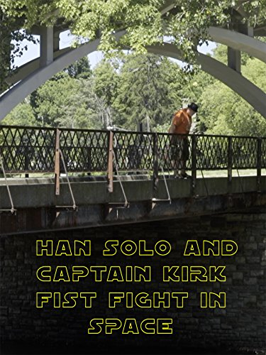 Solo and Kirk Fist Fight in Space on Amazon Prime Instant Video UK