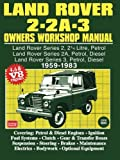 Land Rover 2- 2A - 3 Owners Workshop Manual 1959-1983 (Autobook Series of Workshop Manuals) Brooklands Books Ltd
