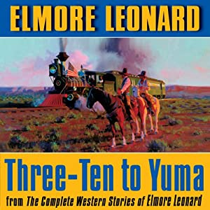 3: 10 to Yuma   [Elmore Leonard]