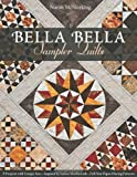 Bella Bella Sampler Quilts: 9 Projects