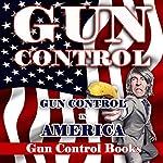 Gun Control: Gun Control in America |  Gun Control Books