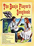 The Banjo Players Songbook: Over 200 great songs arranged for the five-string banjo