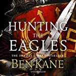 Hunting the Eagles | Ben Kane