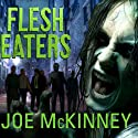 Flesh Eaters Audiobook by Joe McKinney Narrated by Todd McLaren
