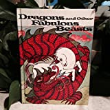 img - for Dragons and Other Fabulous Beasts book / textbook / text book