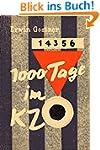 1000 Tage im KZ: Ein Erlebnisbericht...