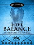 In the Balance: An I Bring the Fire N...