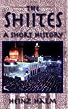 img - for The Shiites: A Short History (Princeton Series on the Middle East) book / textbook / text book