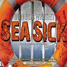 Sea Sick (       UNABRIDGED) by Iain Rob Wright Narrated by Nigel Patterson
