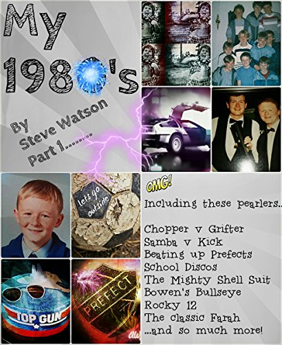 My 1980s - Childhood Memories: PART 1 by Steve Watson