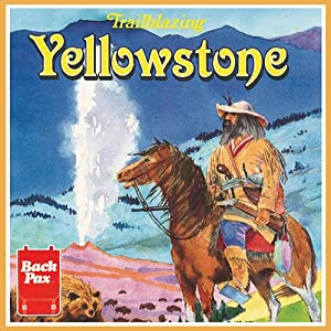Trailblazing Yellowstone Audiobook