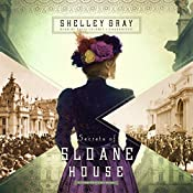 Secrets of Sloane House: Chicago World's Fair Mystery, Book 1 | [Shelley Shepard Gray]