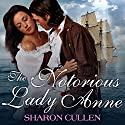The Notorious Lady Anne Audiobook by Sharon Cullen Narrated by Veida Dehmlow