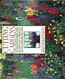 img - for Cutting Gardens: The Complete Guide to Growing Flowers and Creating Spectacular Arrangements for Every Season and Every Region book / textbook / text book