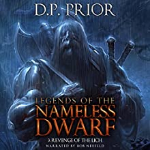 Revenge of the Lich: Legends of the Nameless Dwarf, Book 3 Audiobook by D.P. Prior Narrated by Bob Neufeld