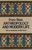Anthropology and Modern Life (0486252450) by Boas, Franz