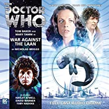 War Against the Laan: Doctor Who: The Fourth Doctor Adventures Radio/TV Program by Nicholas Briggs Narrated by Tom Baker, Mary Tamm, Hayley Atwell, David Warner, Toby Hadoke