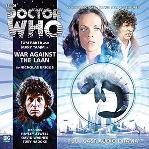 War Against the Laan: Doctor Who: The Fourth Doctor Adventures Radio/TV von Nicholas Briggs Gesprochen von: Tom Baker, Mary Tamm, Hayley Atwell, David Warner, Toby Hadoke