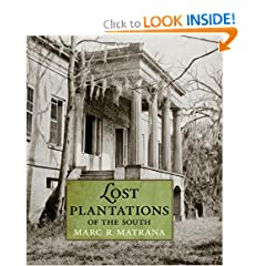 Lost Plantations of the South by Marc R. Matrana