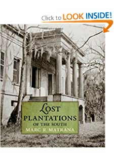 Lost Plantations of the South BY:celia torres