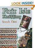Fair Isle Knitting (Dover Knitting, Crochet, Tatting, Lace)
