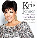 Kris Jenner...and All Things Kardashian Audiobook by Kris Jenner Narrated by Marcia Strassman, Kris Jenner