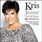 Kris Jenner...and All Things Kardashian Hörbuch von Kris Jenner Gesprochen von: Marcia Strassman, Kris Jenner