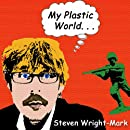 My Plastic World