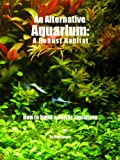 img - for An Alternative Aquarium: A Robust Habitat book / textbook / text book
