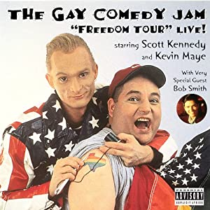 The Gay Comedy Jam | [Scott Kennedy, Bob Smith, Kevin Maye]
