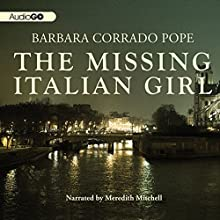 The Missing Italian Girl: A Bernard Martin Mystery, Book 3 (       UNABRIDGED) by Barbara Corrado Pope Narrated by Meredith Mitchell
