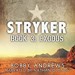 Exodus: Stryker, Book 3   Bobby Andrews