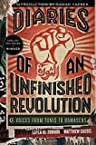 img - for Diaries of an Unfinished Revolution: Voices from Tunis to Damascus book / textbook / text book