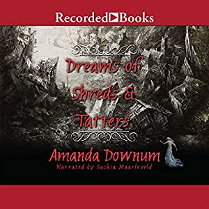 Dreams of Shreds and Tatters Audiobook