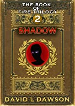 Shadow (The Book of Fire Trilogy)