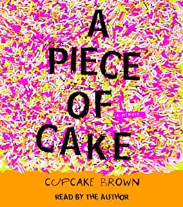 "Cover of ""A Piece of Cake: A Memoir"""