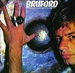 BRUFORD,BILL - FEELS GOOD TO ME