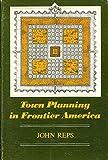 Town Planning in Frontier America