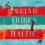 The Twelve Tribes of Hattie | Ayana Mathis