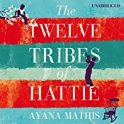 The Twelve Tribes of Hattie | [Ayana Mathis]