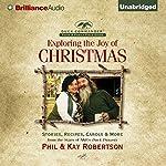 Exploring the Joy of Christmas: A Duck Commander Faith and Family Field Guide | Phil Robertson,Kay Robertson,Bob DeMoss - contributor