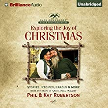 Exploring the Joy of Christmas: A Duck Commander Faith and Family Field Guide (       UNABRIDGED) by Phil Robertson, Kay Robertson, Bob DeMoss - contributor Narrated by Al Robertson, Phil Robertson, Alex Robertson Mancuso, Kay Robertson