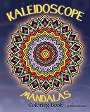 img - for Kaleidoscope Mandalas: Coloring Book (Volume 1) book / textbook / text book