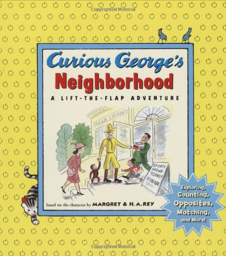 curious-georges-neighborhood-exploring-counting-opposites-matching-and-more-a-lift-the-flap-adventur
