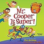 Mr. Cooper Is Super!: My Weirdest School, Book 1 | Dan Gutman