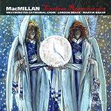 MACMILLAN. Tenebrae Responsories. Westminster Choir, Baker