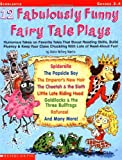 img - for 12 Fabulously Funny Fairy Tale Plays: Humorous Takes on Favorite Tales That Boost Reading Skills, Build Fluency & Keep Your Class Chuckling With Lots of Read-Aloud Fun! book / textbook / text book