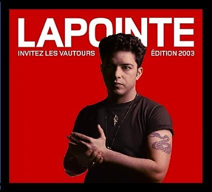 Éric Lapointe - Invitez les vautours (édition 2003)