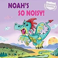 Noah's So Noisy!